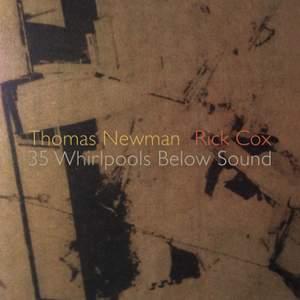 Newman, T: 35 Whirlpools Below Sound