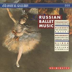 Tchaikovsky - Glazunov - Mussorgsky - Glinka: Russian Ballet Music