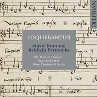 Loquebantur: Music from the Baldwin Partbooks
