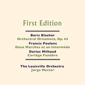 Boris Blacher: Orchestral Ornament, Op. 44 - Francis Poulenc: Deux Marches et un Intermède - Darius Milhaud: Cortège Funèbre