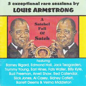 A Satchel Full of Satch: 3 Exceptional Rare Sessions by Louis Armstrong