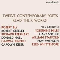Twelve Contemporary Poets - Bly, Creeley, Eberhart, Hall, Kinnell, Kizer, Merwin, Miles, Snyder, Stafford, Swenson and Whittemore Read Their Works