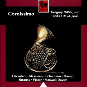 Cherubini - Messiaen - Schumann - Rossini - Strauss - Maxwell-Davies - Vinter: Cornissimo (Horn & Piano Works)