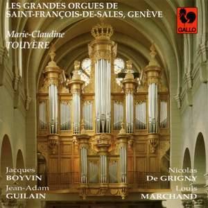 Boyvin - Guilani - De Grigny - Marchand: Les Grandes Orgues de Saint-François-de-Sales, Genève