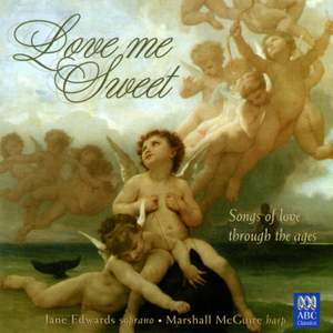 Love Me Sweet - Songs of Love Through the Ages