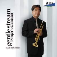 Gentle Stream - Trumpet New Standard - Osamu Kumashiro