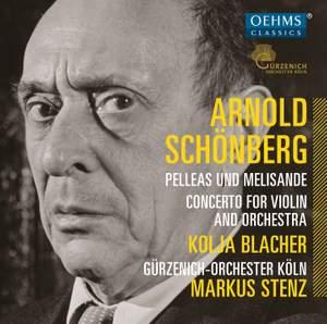 Schoenberg: Pelleas und Melisande & Violin Concerto