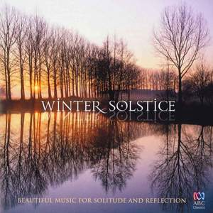 Winter Solstice: Beautiful Music for Solitude and Reflection