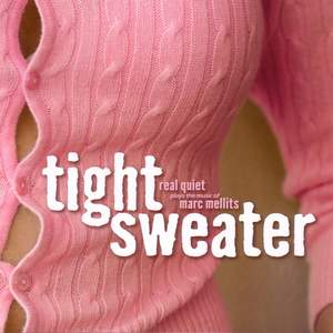Tight Sweater: Real Quiet Plays the Music of Marc Mellits