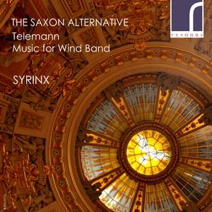 The Saxon Alternative: Telemann Music for Wind Band Product Image