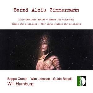 Bernd Alois Zimmermann: Ekklesiastisache Aktion, Sonate für violine-solo, Sonate für viola-solo, Sonate für cello-solo