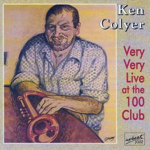 Ken Colyer Very Very Live At The 100 Club