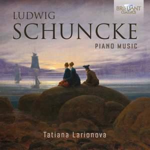 L. Schuncke: Piano Music
