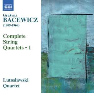 Bacewicz: Complete String Quartets, Vol. 1