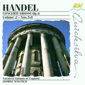 Handel: Concerti Grossi Op. 6, Vol. 2 - Nos. 5-8