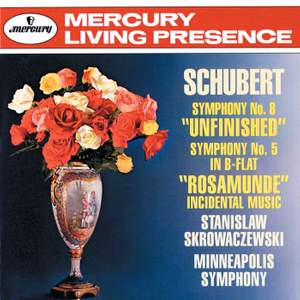 Schubert: Symphonies 5 & 8 and Incidental Music to Rosamunde
