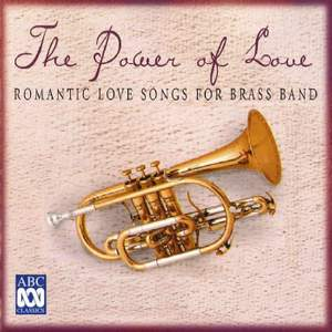 The Power of Love: Romantic Love Songs for Brass Band