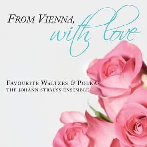 From Vienna, With Love: Favourite Waltzes & Polkas