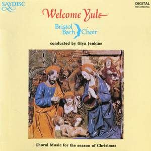 Welcome Yule! - Choral Music for the season of Christmas