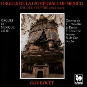 Orgues du Mexique, Vol. 3: Orgues de la cathédrale de Mexico (Orgue de l'épitre)