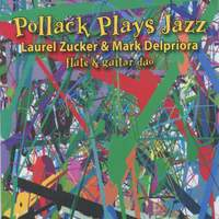 Pollack Plays Jazz (Flute and Guitar Duo)