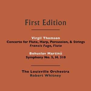 Bohuslav Martinů: Symphony No. 5, H. 310 - Virgil Thomson: Concerto for Flute, Strings, Harp, & Percussion