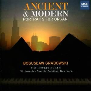 Ancient & Modern: Portraits for the Lewtak Organ