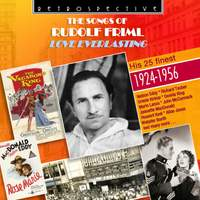 The Songs of Rudolf Friml: Love Everlasting - His 25 Finest (1924-1956)