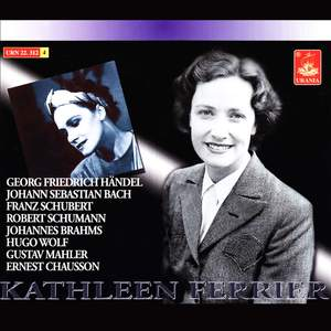 Ferrier Sings Handel, Bach, Schubert, Schumann, Brahms, Wolf, Mahler, Chausson