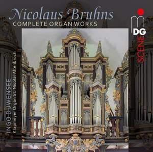 Nicolaus Bruhns: Complete Organ Works