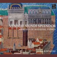 Venecie Mundi Splendor- Marvels of Medieval Venice