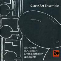 Handel, Mozart, Beethoven & Wenth: Works for Clarinet