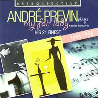 André Previn. My Fair Lady - His 21 Finest 1946-1956