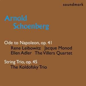 Arnold Schoenberg Premieres: Ode to Napoleon, Op. 41, String Trio, Op. 45