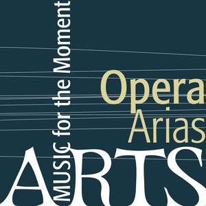 Music For The Moment: Opera Arias