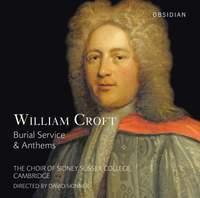 William Croft: Burial Service & Anthems