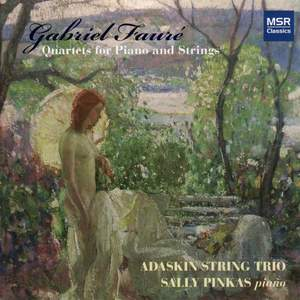 Fauré: Quartets for Piano and Strings