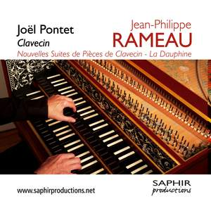 Rameau: Nouvelles Suites de Pièces de Clavecin & La Dauphine
