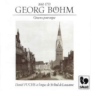 Georg Böhm: Saint-Paul Organ of Lausanne