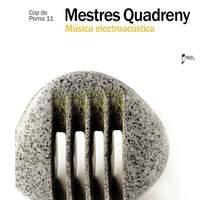 Mestres Quadreny: Música Electroacústica