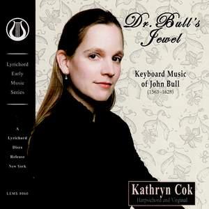 Dr. Bull's Jewel - Keyboard Music of John Bull