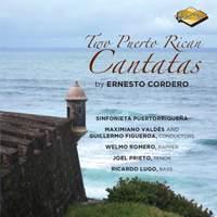 Cordero: 2 Puerto Rican Cantatas