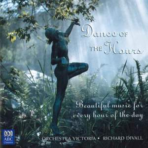 Dance of the Hours: Beautiful Music for Every Hour of the Day