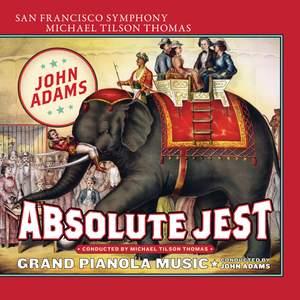 John Adams: Absolute Jest