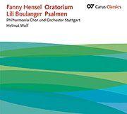 Hensel: Oratorium & Boulanger: Psalmen