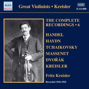 Kreisler: The Complete Recordings Volume 6
