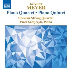 Krzysztof Meyer: Piano Quartet & Piano Quintet