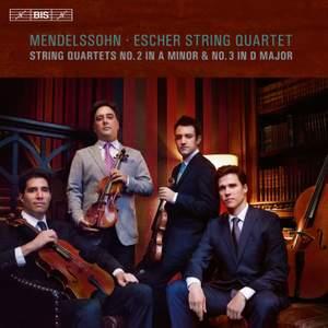 Mendelssohn: String Quartets Nos. 2 & 3