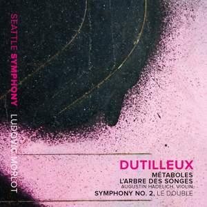 Dutilleux: Métaboles, L'arbre des songes & Symphony No. 2 'Le double'