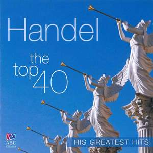 Handel: The Top 40 – His Greatest Hits